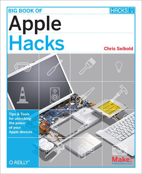 <B>Big Book of Apple Hacks: Unlocking the Power of Your Apple Devices </B>