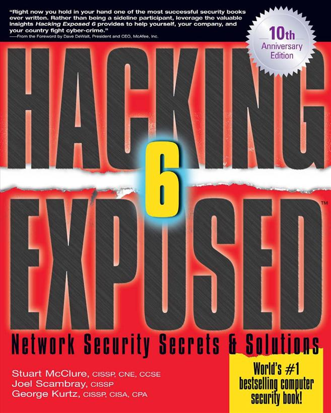Hacking Exposed: Network Security Secrets and Solutions, Sixth Edition
