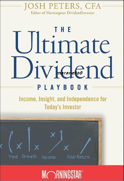The Ultimate Dividend Playbook : Make Profits With Dividends Today