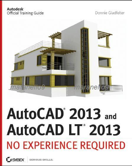 New Update!: AutoCAD 2013 and AutoCAD LT 2013: No Experience Required