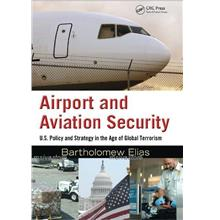 Airport & Aviation Security:U.S. Policy & Strategy on Global Terrorism