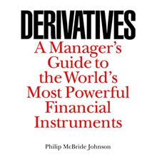 Derivatives : A Manager's Guide - World's Most Powerful Financial Tool