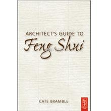 ARCHITECT'S GUIDE TO Feng Shui : EXPLODING THE MYTH!