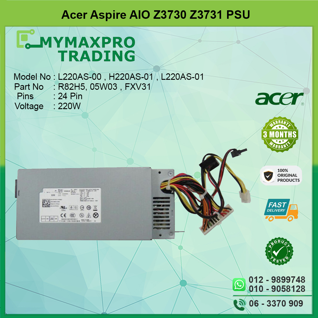 Acer Aspire AIO Z3730 Z3731 220W Power Supply PSU R82H5 05W03 FXV31