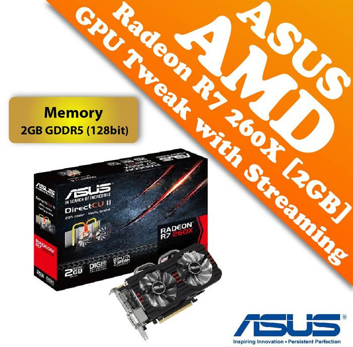 ASUS AMD Radeon R7 260X 2GB GDDR5 Graphic Card (128 bits)