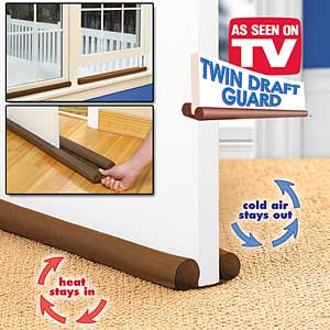 Cleaning Less & Conserve Energy! Twin Draft Guard- Insulates Your Home