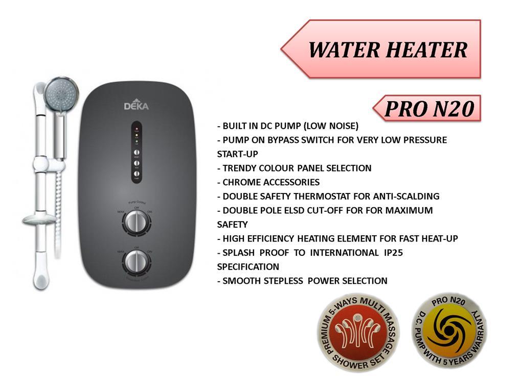 DEKA WATER HEATER (PRO N20)