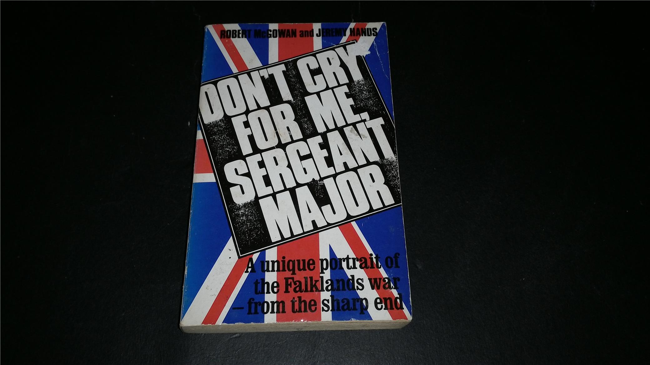 DON'T CRY FOR ME SERGEANT MAJOR BOOK (FALKLANDS WAR)