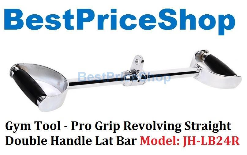 Gym Tool - Pro Grip Revolving Straight Double Handle Lat Bar JH-LB24R