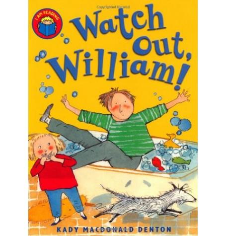 I am Reading : Watch out William