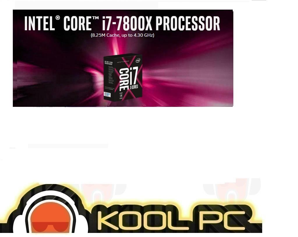 ~ INTEL CORE i7-7800X PROCESSOR (8.25M Cache, up to 4.30 GHz)