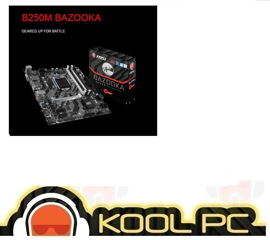 # MSI B250M BAZOOKA INTEL Socket LGA1151 MAINBOARD
