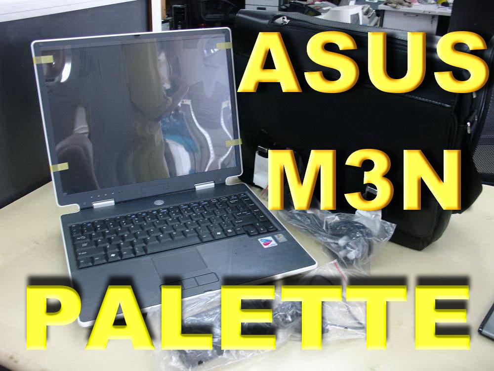 (NEW) PALETTE M3000N LAPTOP (ASUS M3N -PM CENTRINO )