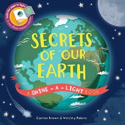 Shine-a-light book:Secrets of Our Earth