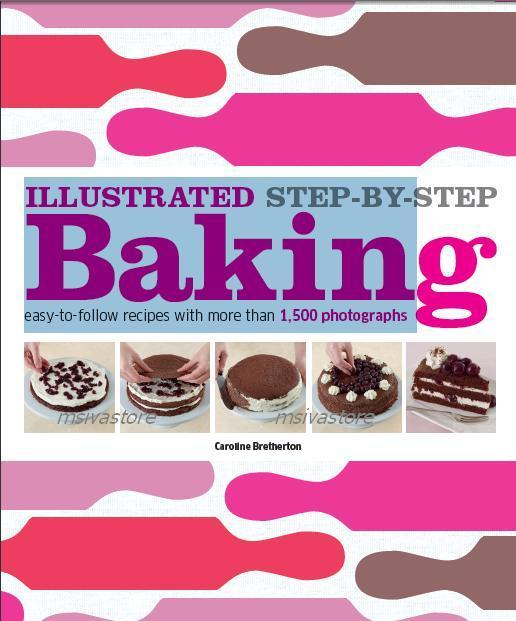 Step-by-Step Baking by Caroline Bretherton . Full Colour Ebook
