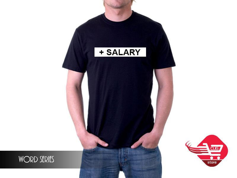 T-shirt Cute add salary cool unique limited