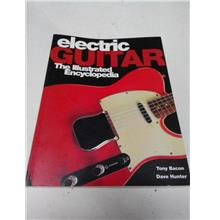 ELECTRIC GUITAR - THE ILLUSTRATED ENCYCLOPEDIA BOOK