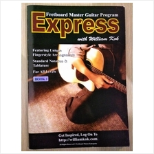EXPRESS FRETBOARD MASTER GUITAR PROGRAM WITH WILLIAM KOK - BOOK 1