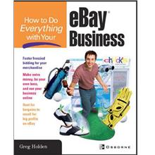 How to Do Everything with Your eBay Business , A Comprehensive Guide