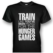Train Like You've Been Picked For The Hunger Games T-shirt