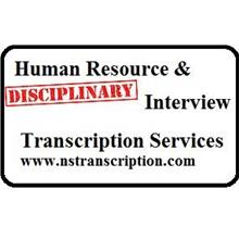 Human Resource & Disciplinary Interview Transcription Services