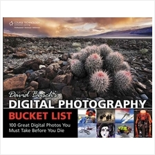 100 Great Digital Photos You Must Take Before you Die by David Busch
