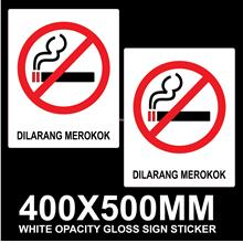 DILARANG MEROKOK / NO SMOKING SIGN STICKER 2'S (WHITE OPACITY GLOSS 13