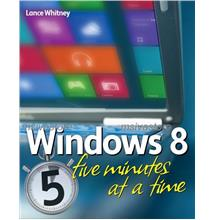 Windows 8 Five Minutes at a Time : Full Colour Ebook. Must Have!