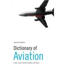 Dictionary of Aviation: Over 5,500 terms Clearly Defined.