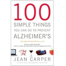 100 SIMPLE THINGS YOU CAN DO TO PREVENT ALZHEIMER'S AND AGE-RELATED