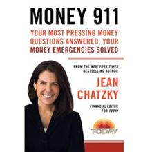 MONEY 911: YOUR MOST PRESSING MONEY QUESTIONS ANSWERED, YOUR MONEY