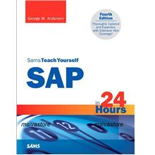Sams Teach Yourself SAP in 24 Hours New Fourth Edition!