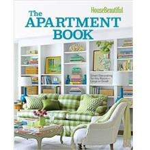 House Beautiful The Apartment Book: Smart Decorating for Any Room