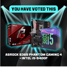 # VOTE : ASROCK B365 PHANTOM GAMING 4 & INTEL i5-9400F #