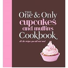 The One and Only Cupcakes and Muffins Cookbook