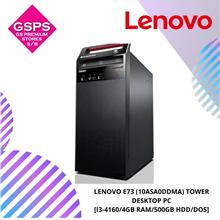 LENOVO E73 (10ASA0DDMA) TOWER DESKTOP PC [I3-4160/4GB RAM/500GB HDD/DOS]
